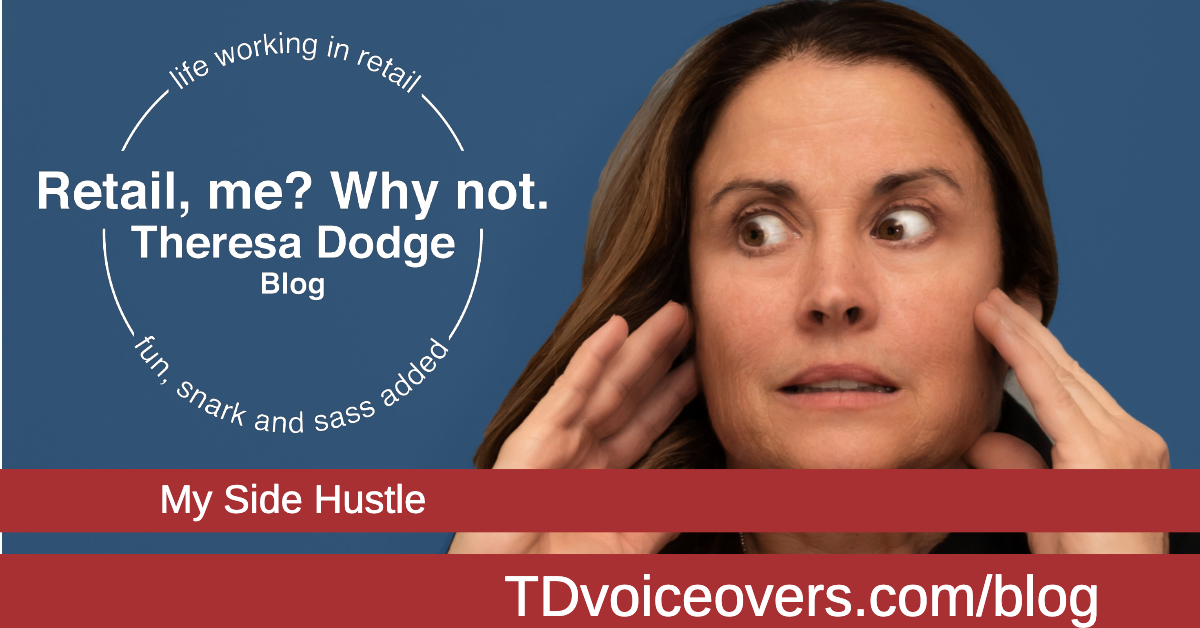 To promote Retail, me? Why not blog post by Theresa Dodge Voice Actor. TDvoiceovers.com